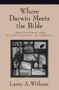 Where Darwin Meets the Bible Creationists and Evolutionists in America
