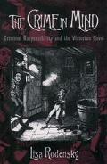 Crime in Mind Criminal Responsibility and the Victorian Novel