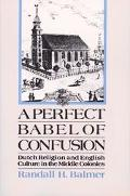 Perfect Babel of Confusion Dutch Religion and English Culture in the Middle Colonies