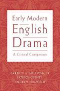 Early Modern English Drama A Cricital Companion
