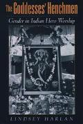 Goddesses' Henchmen Gender in Indian Hero Worship