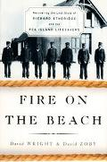 Fire on the Beach Recovering the Lost Story of Richard Etheridge and the Pea Island Lifesavers