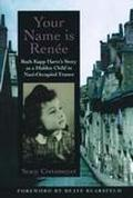 Your Name Is Renee Ruth Kapp Hartz's Story As a Hidden Child in Nazi-Occupied France