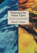 Protecting the Ozone Layer Science and Strategy