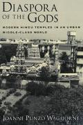 Diaspora of the Gods Modern Hindu Temples in an Urban Middle-Class World