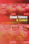 School Violence In Context Culture, Neighborhood, Family, School, And Gender