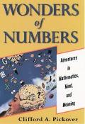 Wonders of Numbers Adventures in Mathematics, Mind, and Meaning