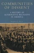 Communities of Dissent A History of Alternative Religions in America