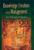 Knowledge Creation And Management New Challenges for Managers