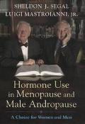 Hormone Use in Menopause and Male Andropause A Choice for Women and Men