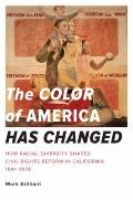 Color of America Has Changed : How Racial Diversity Shaped Civil Rights Reform in California...