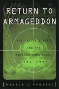 Return to Armageddon The United States and the Nuclear Arms Race, 1981-1999