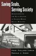 Saving Souls, Serving Society Understanding the Faith Factor in Church-Based Social Ministry