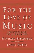 For the Love of Music Invitations To Listening