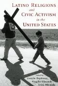 Latino Religions and Civic Activism in the United States