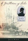 Gentleman of Color The Life of James Forten