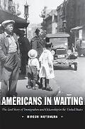 Americans in Waiting The Lost Story of Immigration and Citizenship in the United States