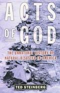 Acts of God The Unnatural History of Natural Disaster in America