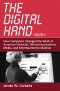 Digital Hand How Computers Changed The Work Of American Financial, Telecommunications, Media...