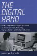 Digital Hand How Computers Changed the Work of American Manufacturing, Transportation, and R...