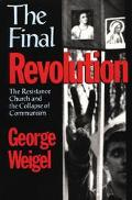 Final Revolution The Resistance Church and the Collapse of Communism