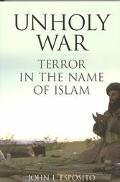 Unholy War: Terror in the Name of Islam