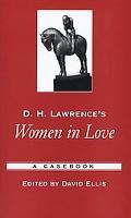D.H. Lawrence's Women In Love A Casebook
