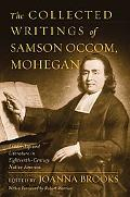 Collected Writings of Samson Occom, Mohegan Leadership and Literature in Eighteenth-century ...