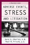 Adverse Events, Stress, And Litigation A Physician's Guide
