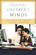 Awakening Children's Minds How Parents and Teachers Can Make a Difference