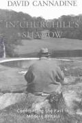 In Churchill's Shadow Confronting the Past in Modern Britain