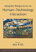 Human-Technology Interaction Adaptive Perspectives on Methods and Models for Cognitive Engin...