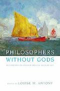 Philosophers Without Gods Mediations on Atheism and the Secular Life