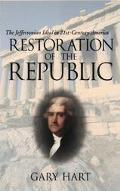 Restoration of the Republic The Jeffersonian Ideal in 21St-Century America