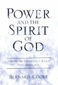 Power and the Spirit of God Toward an Experience-Based Pneumatology