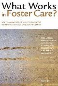 What Works in Foster Care?: Key Components of Success From the Northwest Foster Care Alumni ...