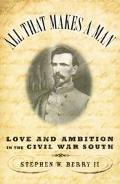 All That Makes a Man Love and Ambition in the Civil War South