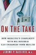 On The Take How Big Business Is Corrupting American Medicine