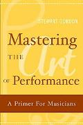 Mastering the Art of Performance A Primer for Musicians