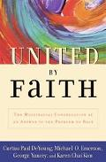 United by Faith The Multiracial Congregation as an Answer to the Problem of Race