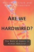 Are We Hardwired? The Role Of Genes In Human Behavior