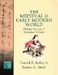 Medieval And Early Modern World Primary Sources And Reference Volume
