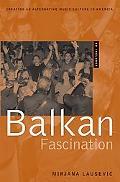 Balkan Fascination Creating an Alternative Music Culture in America