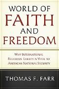 World of Faith and Freedom: Why International Religious Liberty is Vital to American Nationa...
