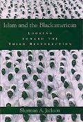 Islam And The Blackamerican Looking Toward the Third Resurrection