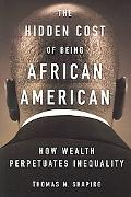 Hidden Cost of Being African-American How Wealth Perpetuates Inequality