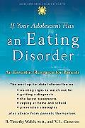 If Your Adolescent has a Eating Disorder The Teen At Risk And You--what You Face And What To...