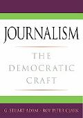 Journalism The Democratic Craft