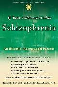 If Your Adolescent Has Schizophrenia An Essential Resource for Parents