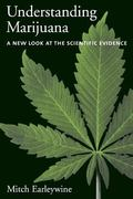Understanding Marijuana A New Look at the Scientific Evidence